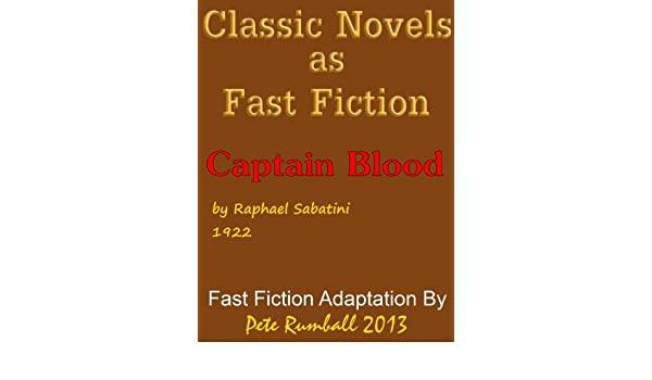 Classic novels as fast fiction 2 captain blood ebook raphael classic novels as fast fiction 2 captain blood ebook raphael sabatini pete rumball amazon kindle store fandeluxe Ebook collections