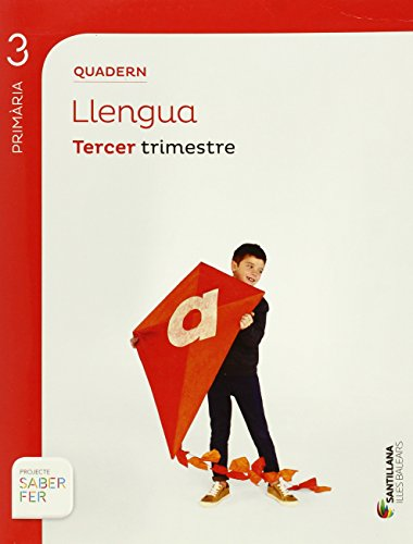 QUADERN LLENGUA 3 PRIMARIA TERCER TRIM SABER FER - 9788468006468 por Aa.Vv.