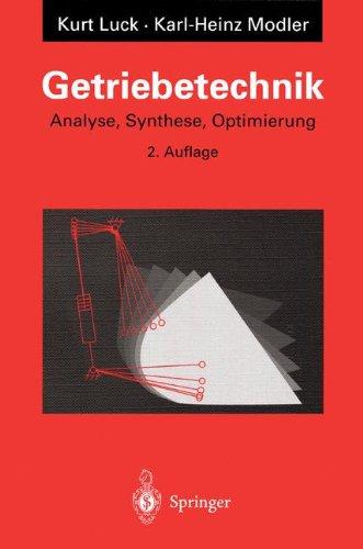 Getriebetechnik: Analyse, Synthese, Optimierung
