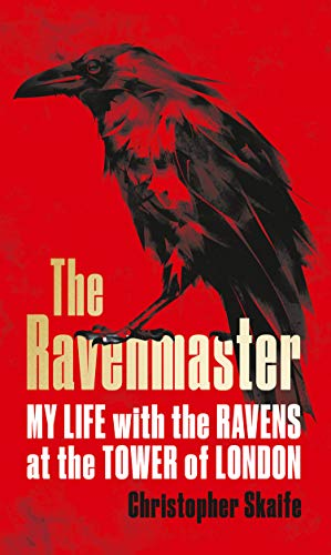 The Ravenmaster: My Life with the Ravens at the Tower of London (English Edition)