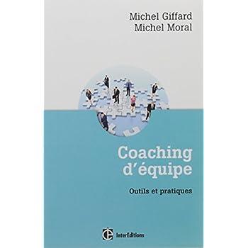 Coaching d'équipe - 3e éd. - Outils et pratiques