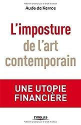 L'imposture de l'art contemporain : Une utopie financière