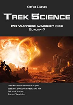 Trek Science - mit Warpgeschwindigkeit in die Zukunft? von [Thiesen, Stefan]