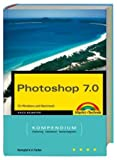 Photoshop 7.0 - Kompendium Jubiläumsausgabe - 1000 Seiten komplett in Farbe!: für Windows und Macintosh - komplett in Farbe! (Kompendium / Handbuch)