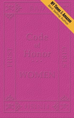 Code of Honor Women: The Ten Commandments That Define All Bad Girls by Steve Santagati (2012-10-27)