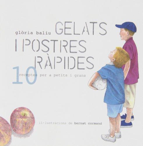 Gelats i postres rápides: 10 receptes per a petits i grans (Cuina per a nens)