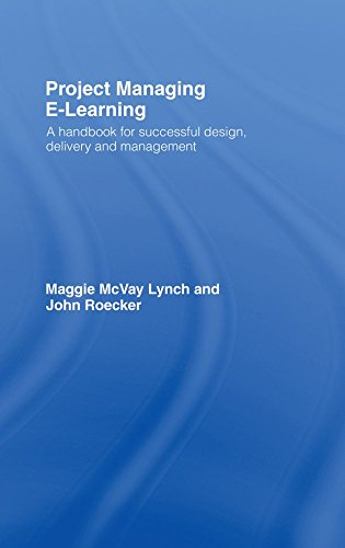 Project Managing E-Learning: A Handbook for Successful Design, Delivery and Management (English Edition)