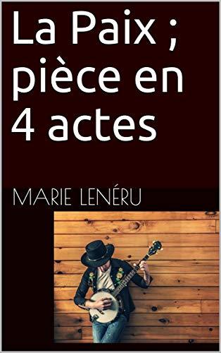 Descargar Libros Para Ebook Gratis La Paix ; pièce en 4 actes Fariña PDF