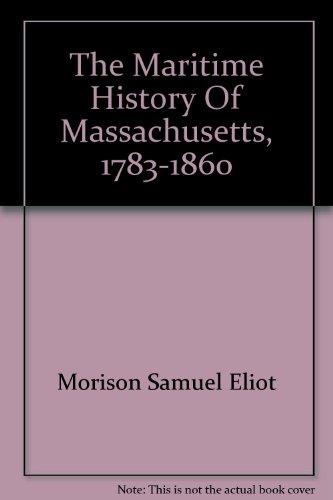 the-maritime-history-of-massachusetts-1783-1860