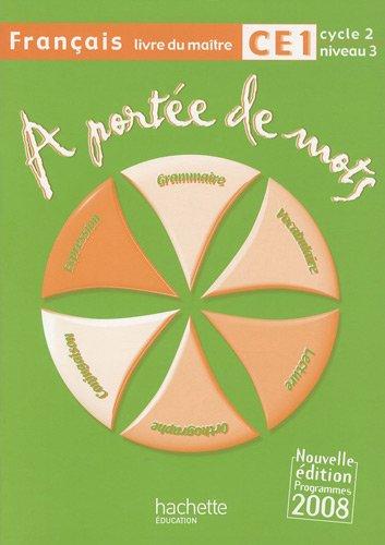 Français CE1 A portée de mots : Livre du maître, programmes 2008