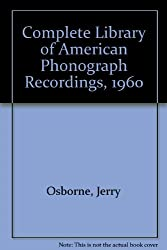 Complete Library of American Phonograph Recordings, 1960