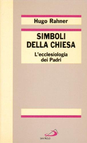 Simboli della Chiesa. L'ecclesiologia dei Padri (Reprint) por Hugo Rahner