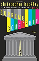 Supreme Courtship by Christopher Buckley (2008-09-03)