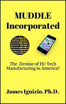 Descargar Libros Torrent MUDDLE INCORPORATED: The Demise of Hi-Tech Manufacturing in America? Directa PDF