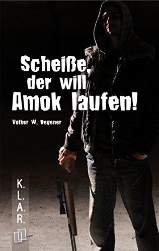 Image of Scheiße, der will Amok laufen! (K.L.A.R.-Taschenbuch) (German Edition)