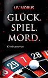 Image of Glück. Spiel. Mord.: Der 2. Fall für Elisa Gerlach und Henri Wieland (Elysium-Krimireihe)