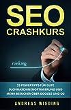 SEO Crashkurs: 55 Powertipps für gute Suchmaschinenoptimierung und mehr Besucher