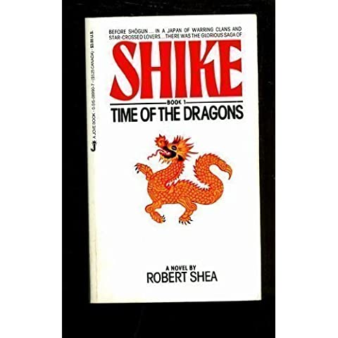 Time of the Dragons (Shike Book No 1)