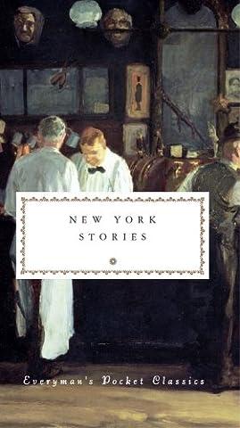 New York Stories (Everyman's Library POCKET CLASSICS)