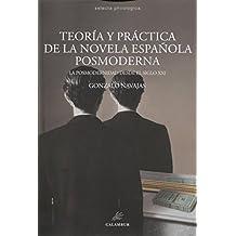Teoría Y Practica De La Novela Española Posmoderna