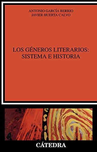 Los géneros literarios: sistema e historia: Una introducción (Crítica Y Estudios Literarios) por Antonio García Berrio