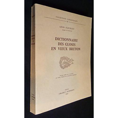 Léon Fleuriot,... Dictionnaire des gloses en vieux breton
