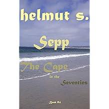 Sepp The Cape: The Seventies (Sepp books Book 4)