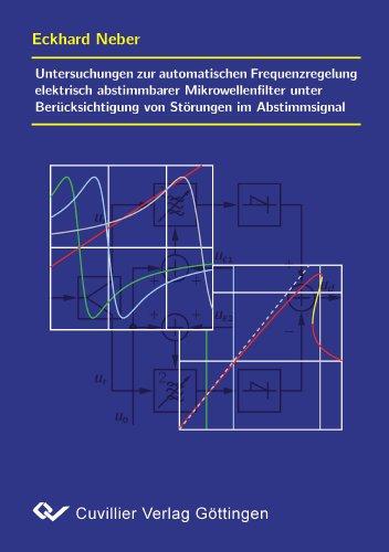 Untersuchungen zur automatischen Frequenzregelung elektrisch abstimmbarer Mikrowellenfilter unter Berücksichtigung von Störungen im Abstimmsignal