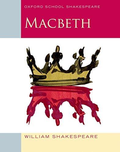 Macbeth: Oxford School Shakespeare (Oxford School Shakespeare Series) by William Shakespeare Roma Gill(2009-04-23)