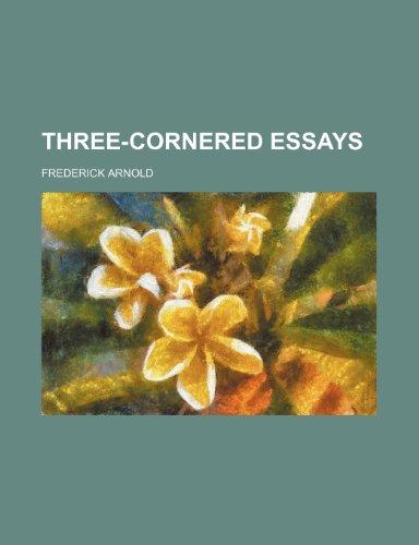 Three-Cornered Essays