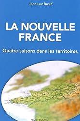 La nouvelle France : Quatre saisons dans les territoires