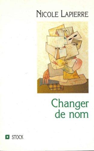 Changer de nom (Essais - Documents) par Nicole Lapierre