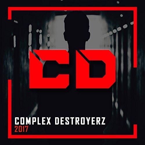 Complex Destroyerz, 2017
