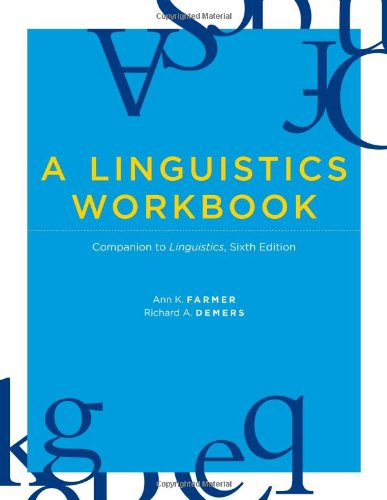 A Linguistics Workbook: Companion to Linguistics, Sixth Edition