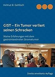 GIST - Ein Tumor verliert seine Schrecken: Meine Erfahrungen mit dem gastrointestinalen Stromatumor