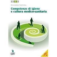 Competenze di igiene e cultura medico-sanitaria. Per le Scuole superiori. Con espansione online