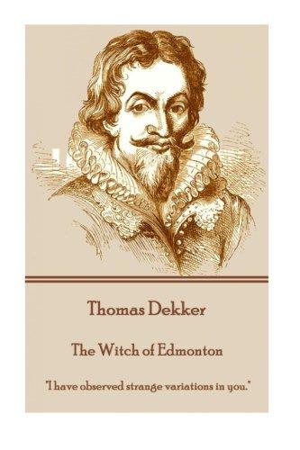 Thomas Dekker - The Witch of Edmonton: