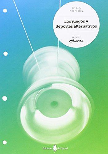 Los juegos y deportes alternativos - 9788476287965 por Jesús Ariño Laviña