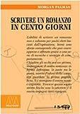eBook Gratis da Scaricare Scrivere un romanzo in 100 giorni (PDF,EPUB,MOBI) Online Italiano