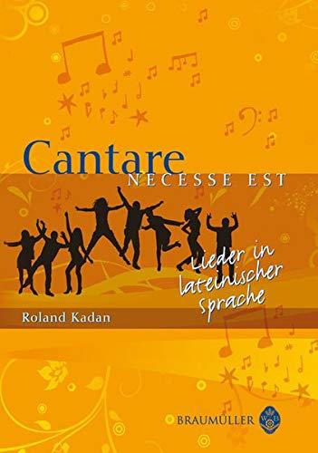 Cantare necesse est: Lieder in lateinischer Sprache