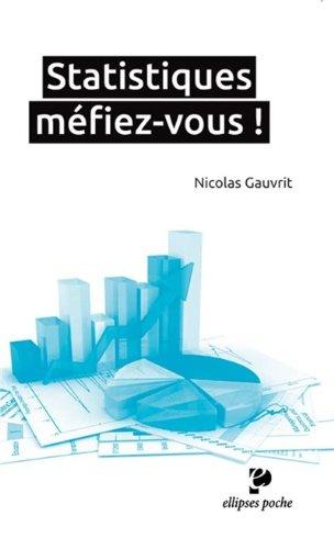 Statistiques : Méfiez-vous ! par Nicolas Gauvrit