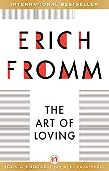 The Art of Loving (English Edition) von [Fromm, Erich]
