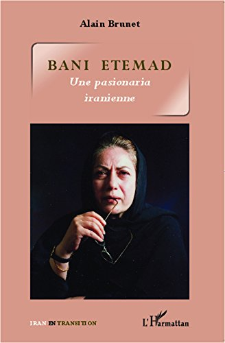 Bani Etemad: Une pasionaria iranienne par Alain BRUNET