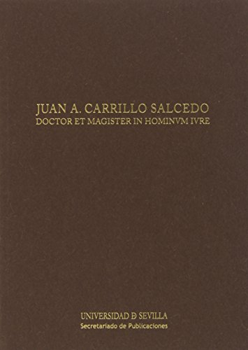 Juan A. Carrillo Salcedo: Doctor et Magister in Hominum Iure (Textos Institucionales)
