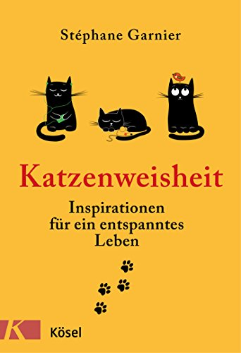 Katzenweisheit: Inspirationen für ein entspanntes Leben (German Edition)