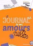 journal nul de mes amours nulles (Le) : approuvé par Ben Letourneux   Friot, Bernard (1951-....). Auteur