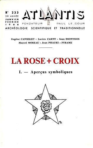 Revue Atlantis n° 233 jan fev 1966 La Rose Croix Tome I Aperçus symboliques Eugène Canseliet Lucien Carny Ioan Dionysios par Revue Atlantis