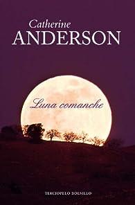 Luna Comanche - Bol ) par  Catherine Anderson