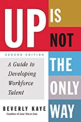Up Is Not the Only Way: A Guide to Developing Workforce Talent (English Edition)