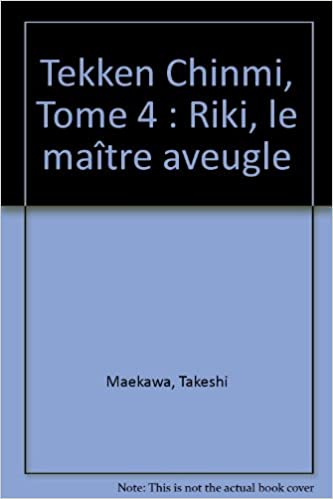En ligne téléchargement gratuit Tekken Chinmi, Tome 4 : Riki, le maître aveugle pdf, epub ebook